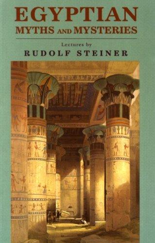 Egyptian Myths and Mysteries: Rudolf Steiner