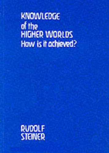 9780910142205: Knowledge of the Higher Worlds, How is it Achieved?