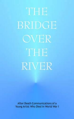 9780910142595: Bridge over the River: After Death Communications of a Young Artist Who Died in World War I