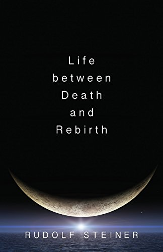 9780910142625: Life between Death and Rebirth: The Active Connection between the Living and the Dead (The Collected Works of Rudolf Steiner)