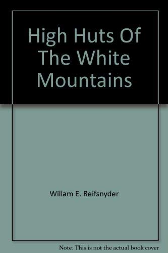 9780910146203: High Huts of the White Mountains