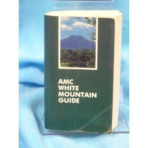 9780910146616: AMC White Mountain Guide (Appalachian Mountain Club White Mountain Guide)