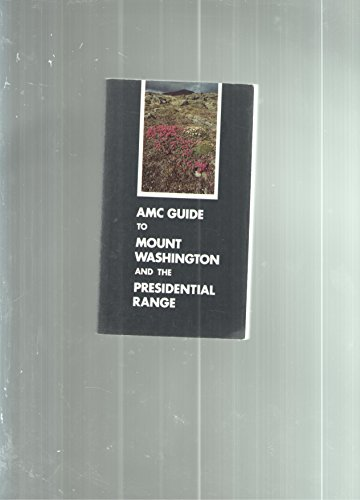 9780910146678: AMC guide to Mount Washington and the Presidential Range
