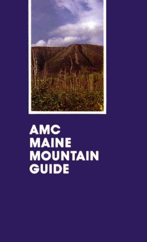9780910146685: AMC Maine Mountain Guide