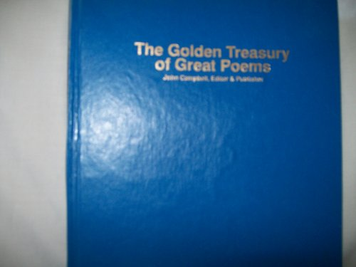 The Golden Treasury of Great Poems: John [Editor] Campbell
