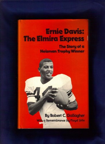 9780910155038: Ernie Davis: The Elmira Express, the Story of a Heisman Trophy Winner