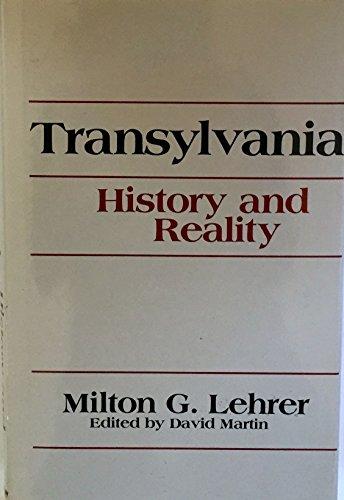 Transylvania: History and Reality (English and Romanian: Milton G. Lehrer
