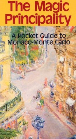 9780910155304: The Magic Principality: A Pocket Guide to Monaco-Monte Carlo (Eringer Travel Guide)