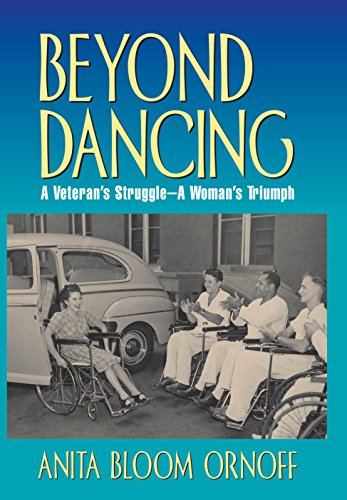 Beyond Dancing : A Veterans Struggle, a Womans Triumph: ANITA BLOOM ORNOFF