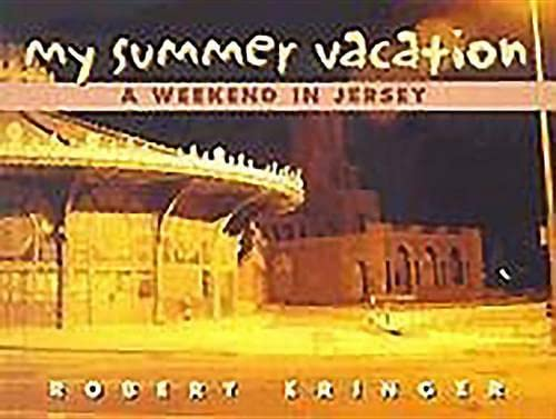 9780910155557: My Summer Vacation: A Weekend in Jersey (Tachydidaxy Travelogue)