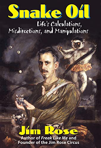 9780910155595: Snake Oil: Life's Calculations, Misdirections, and Manipulations