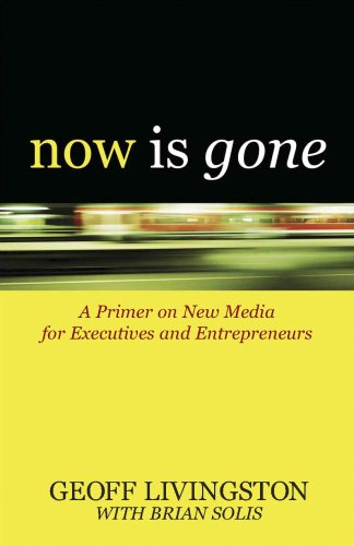 9780910155731: Now Is Gone: A Primer on New Media for Executives and Entrepreneurs