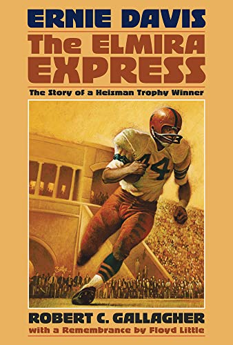 Ernie Davis, the Elmira Express: The Story: Robert C. Gallagher