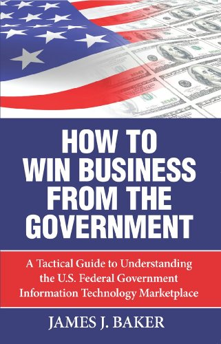 9780910155786: How to Win Business from the Government: A Tactical Guide to Understanding the U.S. Federal Government Information Technology Marketplace