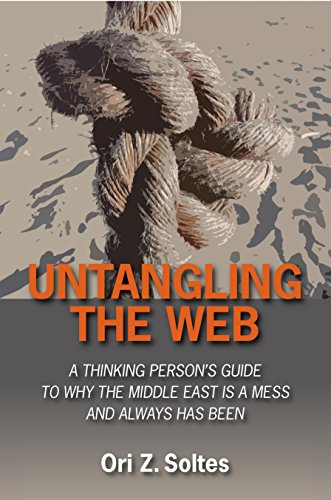 9780910155847: Untangling the Web: A Thinking Person's Guide to Why the Middle East is a Mess and Always has Been