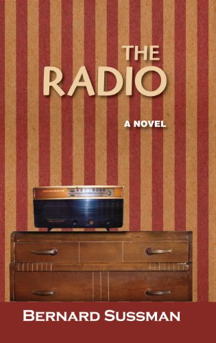 The Radio: A Novel: Bernard Sussman