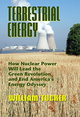 9780910155977: Terrestrial Energy: How Nuclear Energy Will Lead the Green Revolution and End America's Energy Odyssey