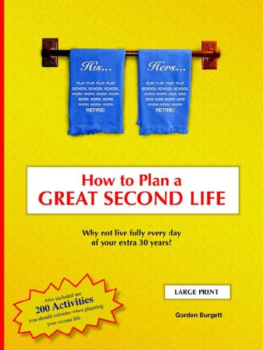 9780910167147: How to Plan a Great Second Life [LARGE PRINT]