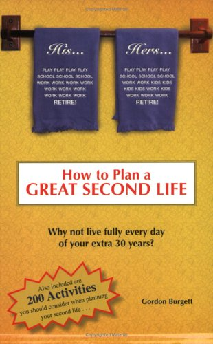 9780910167895: How to Plan a Great Second Life: Why Not Fully Live Every Day of Your Extra 30 Years?