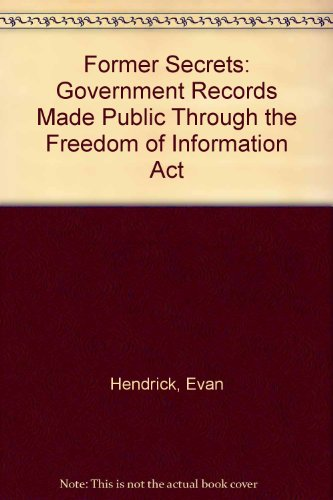 9780910175012: Former Secrets: Government Records Made Public Through the Freedom of Information Act