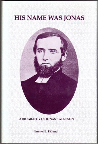 HIS NAME WAS JONAS A Biography of Jonas Swensson