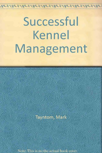 Successful Kennel Management by Mark Taynton and: Mark Taynton