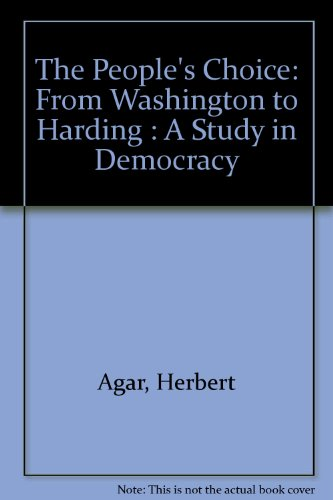 9780910220019: The People's Choice: From Washington to Harding : A Study in Democracy