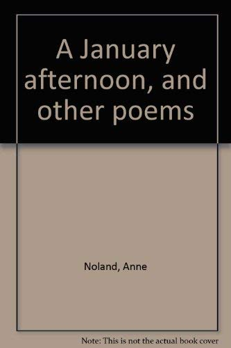 A January afternoon, and other poems