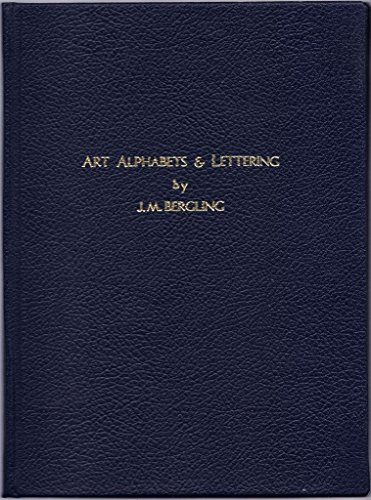 Art Alphabets and Lettering: Bergling, J.M. And