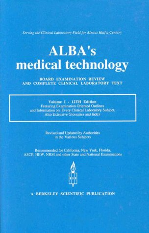 9780910224185: Alba's Medical Technology: Board Examination Review and Complete Clinical Laboratory Text Volume I