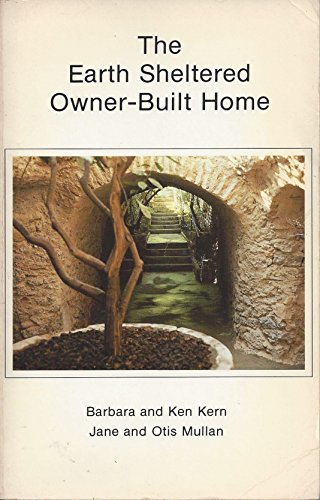 The Earth Sheltered Owner-Built Home: Barbara and Ken
