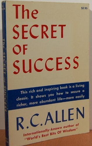 The Secret of Success: Allen, R. C.