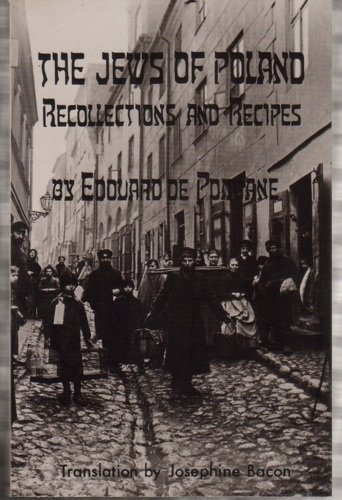 The Jews of Poland: Recollections and Recipes: Edouard De Pomiane