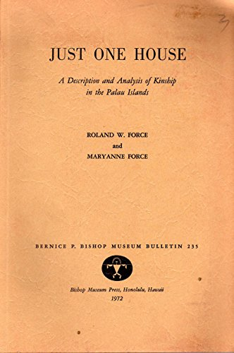 Just One House: A Description and Analysis of Kinship in the Palau Islands: Force, Roland W