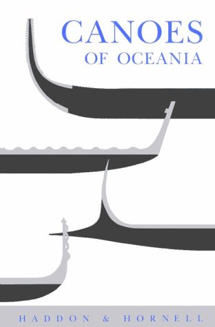 Canoes of Oceania (Special publications - Bernice P. Bishop Museum ; 27-29): Haddon, Alfred C.; ...