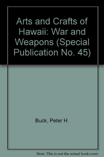9780910240437: Arts and Crafts of Hawaii: War and Weapons (SPECIAL PUBLICATION NO. 45)