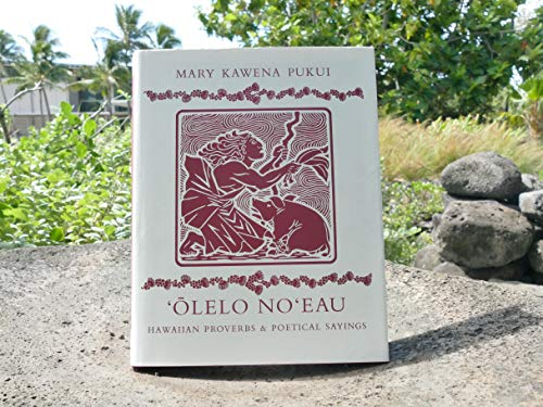 9780910240925: Olelo No'Eau: Hawaiian Proverbs and Poetical Sayings (Bernice Pauahi Bishop Museum Special Publication)
