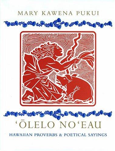 9780910240932: 'Olelo No'eau : Hawaiian Proverbs & Poetical Sayings