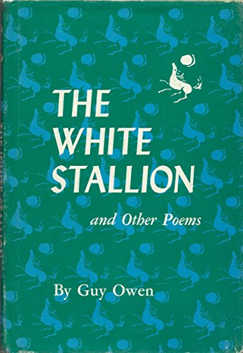 The white stallion,: And other poems: Guy Owen