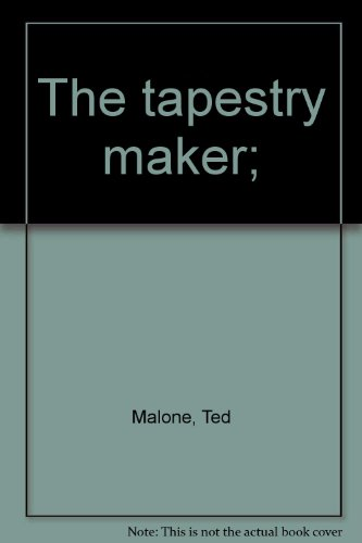The Tapestry Maker: Malone, Ted (Signed)