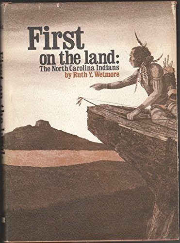 First on the Land:The North Carolina Indians