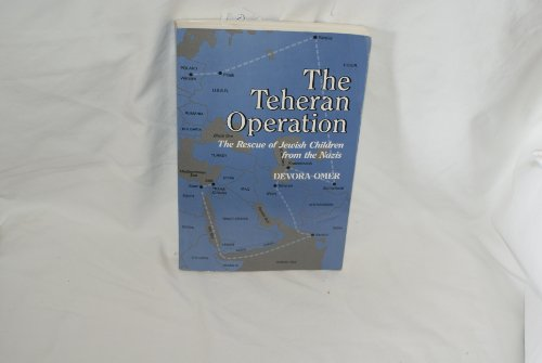 9780910250191: Teheran Operation: The Rescue of Jewish Children from the Nazis