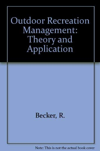 9780910251204: Outdoor Recreation Management, Theory and Application