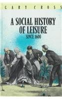 9780910251358: A Social History of Leisure Since 1600