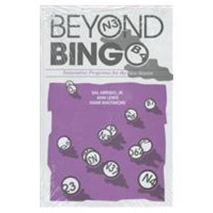 9780910251587: Beyond Bingo: Innovative Programs for the New Senior