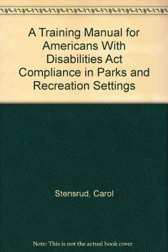 9780910251631: A Training Manual for Americans With Disabilities Act Compliance in Parks and Recreation Settings