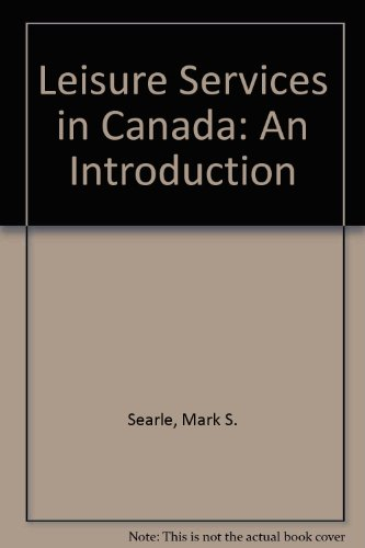 Leisure Services in Canada: An Introduction: Searle, Mark S.