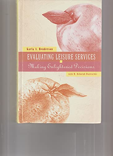 9780910251723: Evaluating Leisure Services: Making Enlightened Decisions