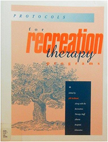 Protocols for Recreation Therapy Programs: Editor-Jill Kelland; Corporate