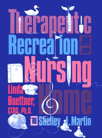 9780910251761: Therapeutic Recreation in the Nursing Home